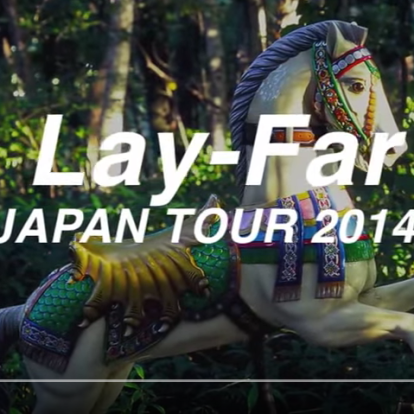 Last time Lay-Far has been to Japan in 2014